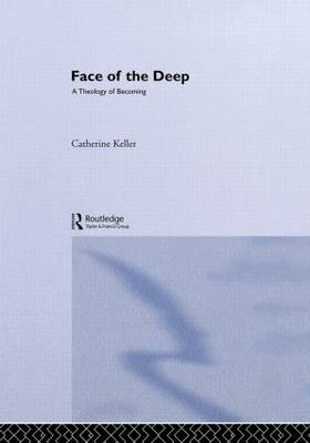 The Face of the Deep: A Theology of Becoming (Hardback)