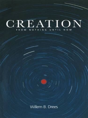 Creation: From Nothing Until Now (Hardback)