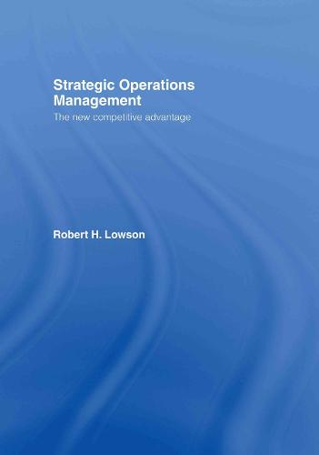 Strategic Operations Management: The New Competitive Advantage (Hardback)