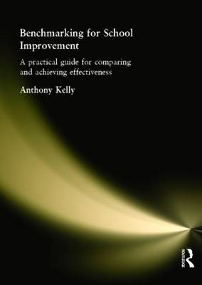 Benchmarking for School Improvement: A Practical Guide for Comparing and Achieving Effectiveness (Paperback)