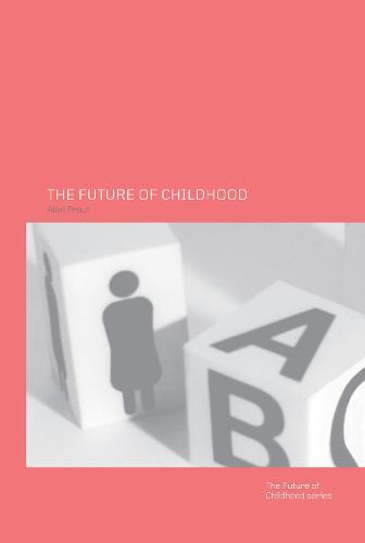 The Future of Childhood (Hardback)