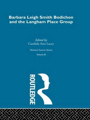 Barbara Leigh Smith Bodichon and the Langham Place Group - Women's Source Library (Hardback)