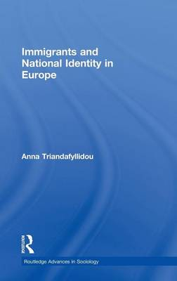 Immigrants and National Identity in Europe - Routledge Advances in Sociology (Hardback)