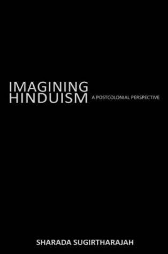 Imagining Hinduism: A Postcolonial Perspective (Hardback)