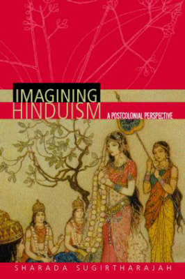 Imagining Hinduism: A Postcolonial Perspective (Paperback)