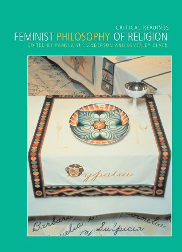 Feminist Philosophy of Religion: Critical Readings (Hardback)