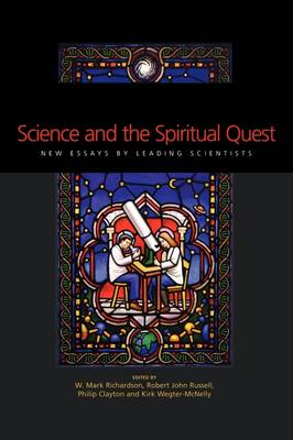 Science and the Spiritual Quest: New Essays by Leading Scientists (Paperback)