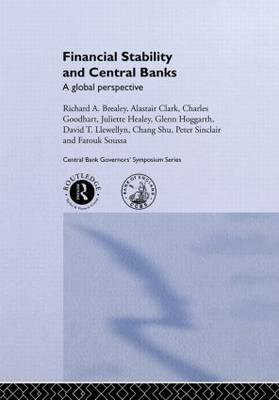Financial Stability and Central Banks: A Global Perspective - CENTRAL BANK GOVERNOR'S SYMPOSIUM (Hardback)