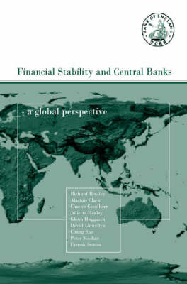 Financial Stability and Central Banks: A Global Perspective - CENTRAL BANK GOVERNOR'S SYMPOSIUM (Paperback)