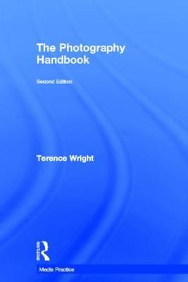 The Photography Handbook - Media Practice (Hardback)