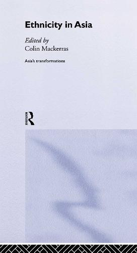 Ethnicity in Asia - Asia's Transformations (Hardback)