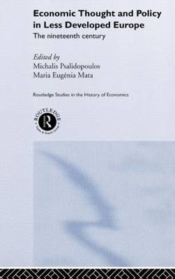 Economic Thought and Policy in Less Developed Europe: The Nineteenth Century (Hardback)