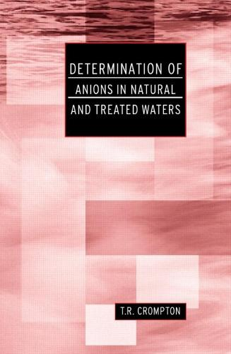 Determination of Anions in Natural and Treated Waters and Determination of Metals in Natural and Treated Waters (Hardback)