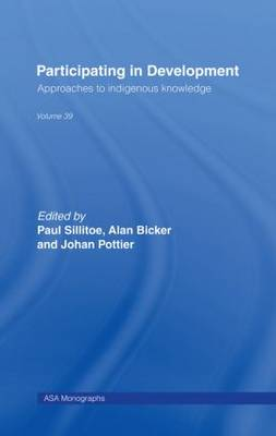 Participating in Development: Approaches to Indigenous Knowledge - ASA Monographs (Hardback)