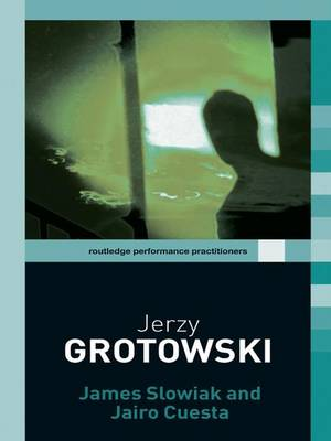 Jerzy Grotowski - Routledge Performance Practitioners (Hardback)