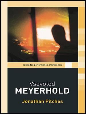 Vsevolod Meyerhold - Routledge Performance Practitioners (Hardback)