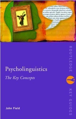 Psycholinguistics: The Key Concepts - Routledge Key Guides (Paperback)