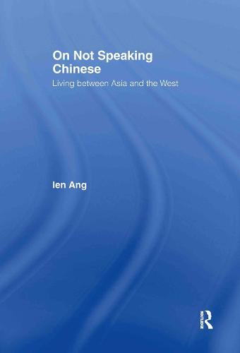 On Not Speaking Chinese: Living Between Asia and the West (Hardback)