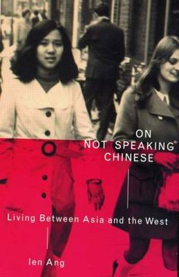 On Not Speaking Chinese: Living Between Asia and the West (Paperback)