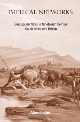 Imperial Networks: Creating Identities in Nineteenth-Century South Africa and Britain (Paperback)