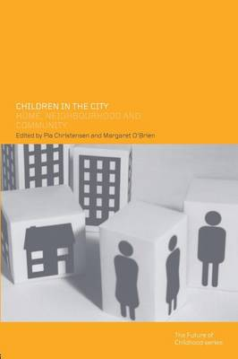 Children in the City: Home Neighbourhood and Community (Paperback)