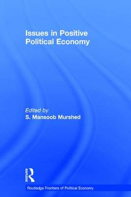 Issues in Positive Political Economy - Routledge Frontiers of Political Economy (Hardback)