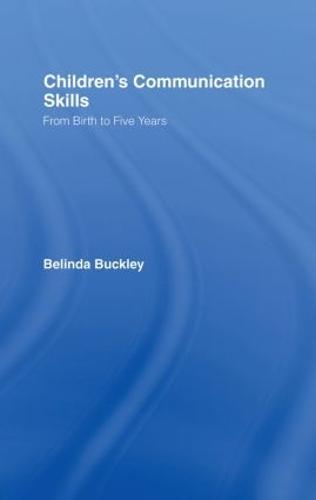 Children's Communication Skills: From Birth to Five Years (Hardback)