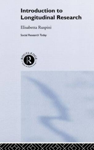 An Introduction to Longitudinal Research - Social Research Today (Hardback)