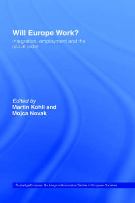 Will Europe Work?: Integration, Employment and the Social Order - Studies in European Sociology (Hardback)