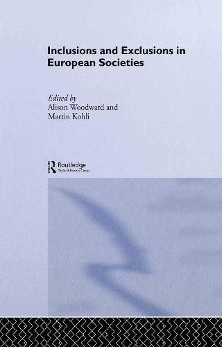 Inclusions and Exclusions in European Societies - Studies in European Sociology (Hardback)
