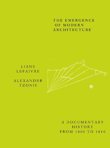 The Emergence of Modern Architecture: A Documentary History, from 1000 to 1810 (Hardback)