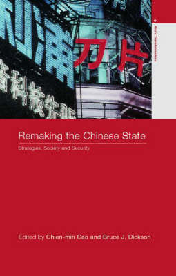 Remaking the Chinese State: Strategies, Society and Security - Asia's Transformations (Paperback)
