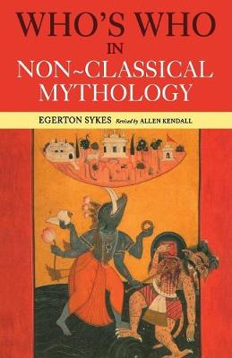Who's Who in Non-Classical Mythology (Paperback)