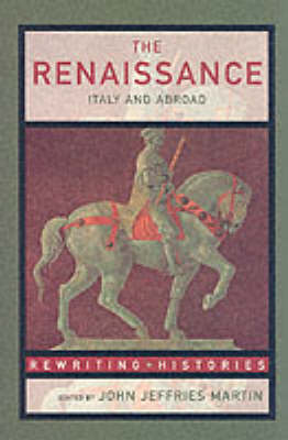 The Renaissance: Italy and Abroad - Rewriting Histories (Paperback)