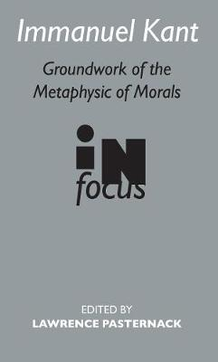 "Immanuel Kant: ""Groundwork of the Metaphysics of Morals"" in Focus (Hardback)"