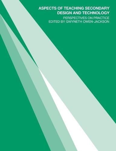 Aspects of Teaching Secondary Design and Technology: Perspectives on Practice (Paperback)