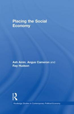 Placing the Social Economy - Routledge Studies in Contemporary Political Economy (Hardback)