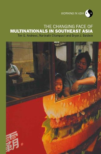 The Changing Face of Multinationals in South East Asia - Working in Asia (Hardback)