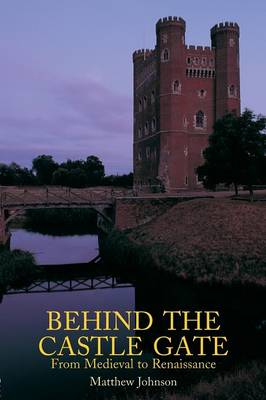 Behind the Castle Gate: From the Middle Ages to the Renaissance (Paperback)