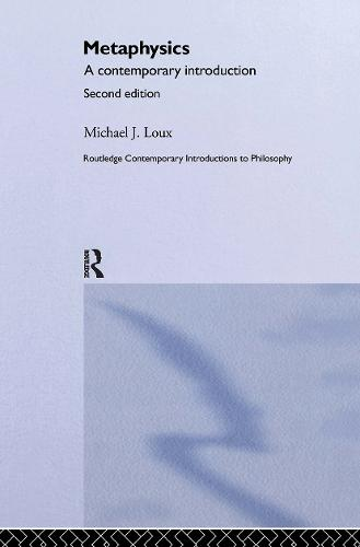 Metaphysics: A Contemporary Introduction - Routledge Contemporary Introductions to Philosophy (Hardback)