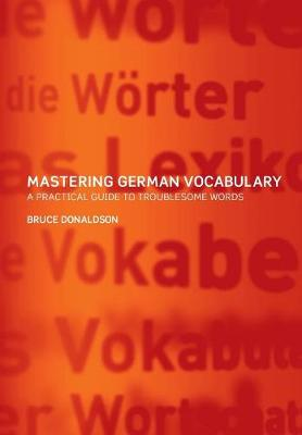 Mastering German Vocabulary: A Practical Guide to Troublesome Words (Paperback)