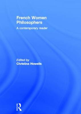 French Women Philosophers: A Contemporary Reader (Hardback)