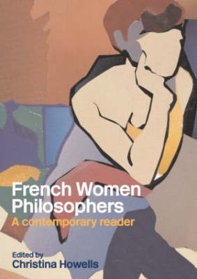 French Women Philosophers: A Contemporary Reader (Paperback)