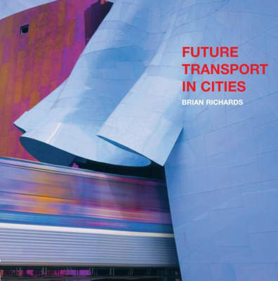 Future Transport in Cities (Hardback)