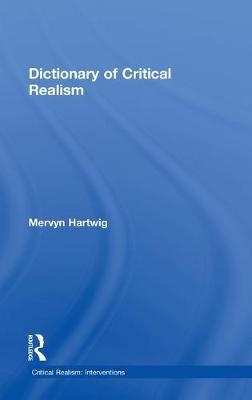 Dictionary of Critical Realism - Critical Realism: Interventions Routledge Critical Realism (Hardback)