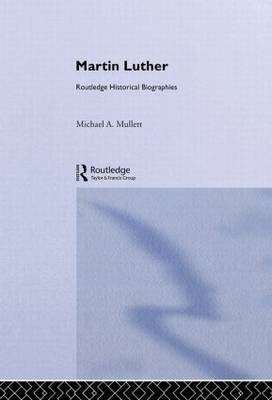 Martin Luther - Routledge Historical Biographies (Hardback)