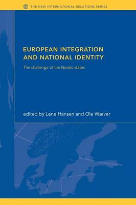 European Integration and National Identity: The Challenge of the Nordic States - New International Relations (Paperback)