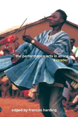 The Performance Arts in Africa: A Reader (Paperback)