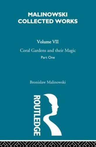 Coral Gardens and Their Magic: The Description of Gardening [1935] (Hardback)
