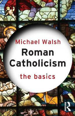 Roman Catholicism: The Basics - The Basics (Paperback)